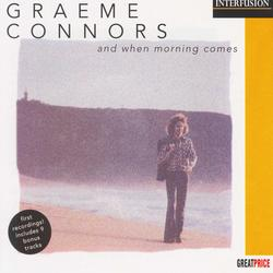 And When The Morning Comes - Graeme Connors