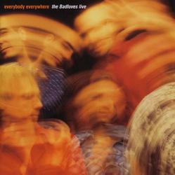 Everybody Everywhere - The Badloves