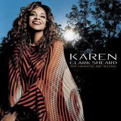The Heavens Are Telling - Karen Clark Sheard