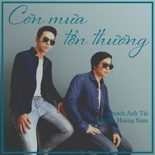 Cơn Mưa Tổn Thương (Single) - Quách Anh Tài - Nguyễn Hoàng Nam