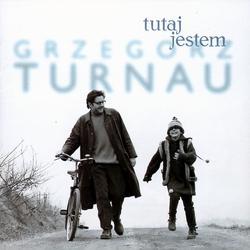 Tutaj Jestem - Grzegorz Turnau