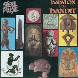 Babylon The Bandit - Steel Pulse