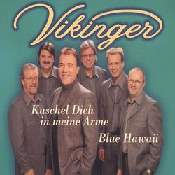 Kuschel dich in meine arme/Blue Hawaii - Vikinger