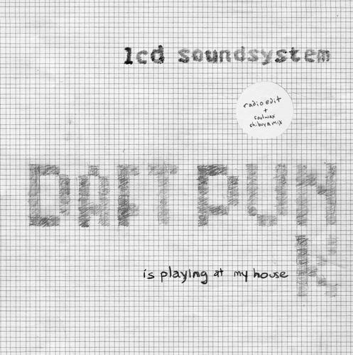 Daft Punk Is Playing at My House - LCD Soundsystem
