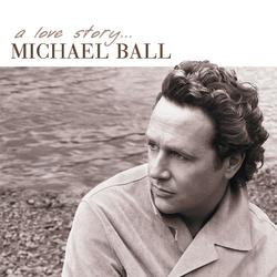 A Love Story - Michael Ball