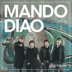 God Knows - Mando Diao