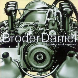 Saturday Night Engine - Broder Daniel