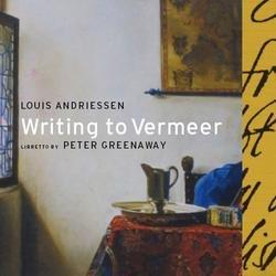 Writing to Vermeer - Louis Andriessen