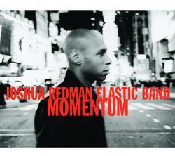 Momentum - Joshua Redman Elastic Band