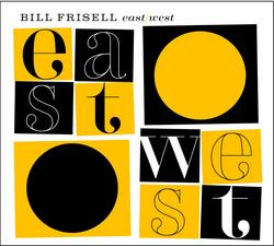 East/West - Bill Frisell