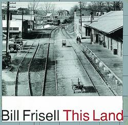 This Land - Bill Frisell
