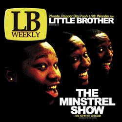 The Minstrel Show - Little Brother