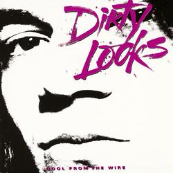 Cool From The Wire - Dirty Looks
