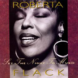 Set The Night To Music - Roberta Flack