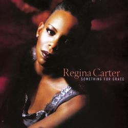 Something For Grace - Regina Carter