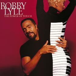 The Power Of Touch - Bobby Lyle
