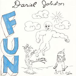 Fun - Daniel Johnston
