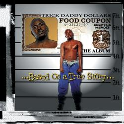 Based On A True Story - Trick Daddy