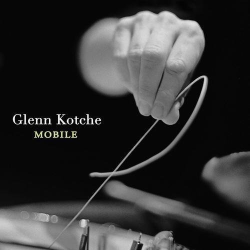 Mobile - Glenn Kotche