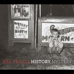 History, Mystery - Bill Frisell