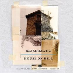 House on Hill - Brad Mehldau Trio