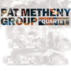 Quartet - Pat Metheny Group