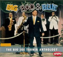 Big Bad & Blue - The Joe Turner Anthology - Joe Turner