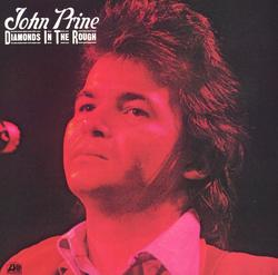 Diamonds In The Rough - John Prine