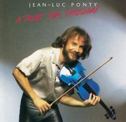 A Taste For Passion - Jean-Luc Ponty
