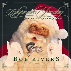 Chipmunks Roasting On An Open Fire - Bob Rivers