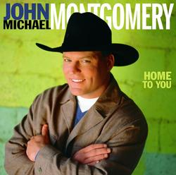 Home to You - John Michael Montgomery