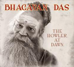 The Howler at Dawn - Bhagavan Das