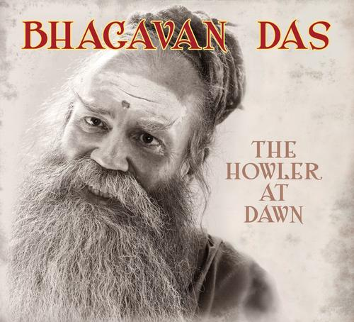 The Howler at Dawn - Bhagavan Das