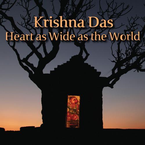 Heart As Wide As The World - Krishna Das