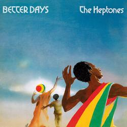 Better Days - The Heptones