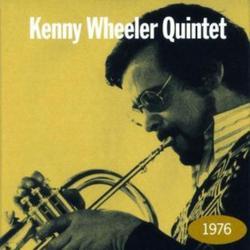 1976 - Kenny Wheeler Quintet