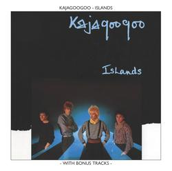 Islands - Kajagoogoo