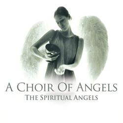 A Choir of Angels - The Spiritual Angels