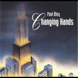 Changing Hands - Paul Bley