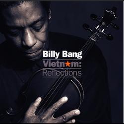 Vietnam: Reflections - Billy Bang