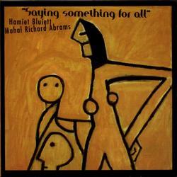 Saying Something For All - Hamiet Bluiett