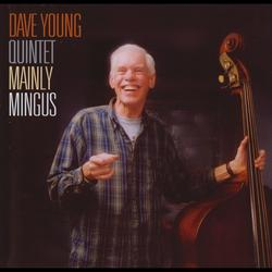 Mainly Mingus - Dave Young Quintet