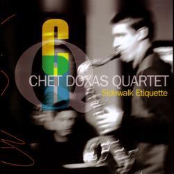 Sidewalk Etiquette - Chet Doxas Quartet