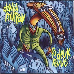 Fo deuk Revue - David Murray