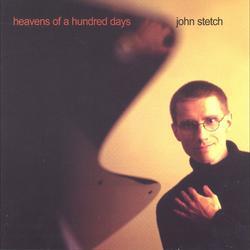 Heavens of a Hundred Days - John Stetch