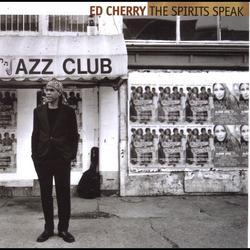 The Spirits Speak - Ed Cherry Quartet