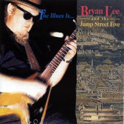 The Blues Is... - Bryan Lee