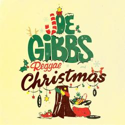 Joe Gibbs Reggae Christmas - The Joe Gibbs Family of Artists