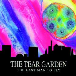 The Last Man To Fly - The Tear Garden