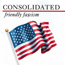 Friendly Fa$cism - Consolidated